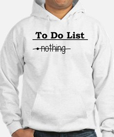 To Do List: Nothing Humor Hoodie