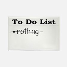 To Do List: Nothing Humor Rectangle Magnet