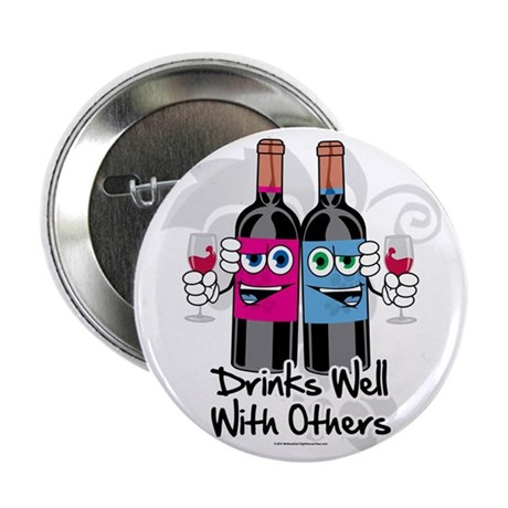 "Drinks-Well-With-Others 2.25"" Button"