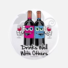 """Drinks-Well-With-Others 3.5"""" Button"""