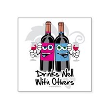 "Drinks-Well-With-Others Square Sticker 3"" x 3"""
