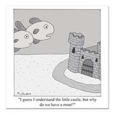 "Why Do We Have a Moat Square Car Magnet 3"" x 3"""