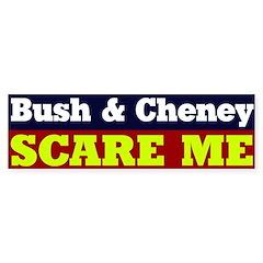 Bush Cheney Scare Me Bumper Bumper Sticker