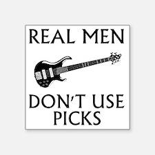 "REAL MEN DONT USE PICKS 1 Square Sticker 3"" x 3"""