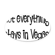not everything vegas solid Oval Car Magnet