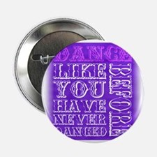 """Dance like youve never danced before 2.25"""" Button"""