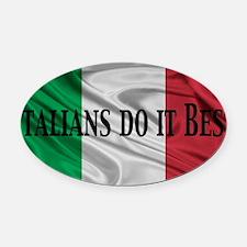 Italians do it best! Oval Car Magnet
