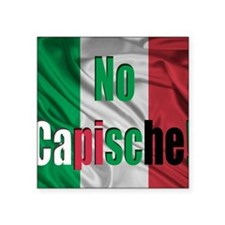 "No Capische Square Sticker 3"" x 3"""
