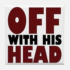 offwithhead2 Tile Coaster