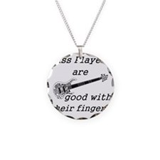 good with their fingers Necklace