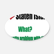Staten Island problem Oval Car Magnet