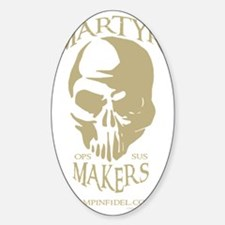 MARTYR MAKERS cafe press Decal