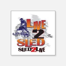 "LIVE-2-RIDE-SLED-2-LIVE Square Sticker 3"" x 3"""