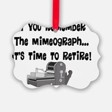 if you remember the mimeograph Ornament