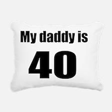 daddy is 40 Rectangular Canvas Pillow