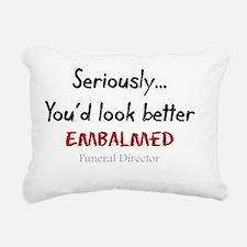 Seriously youd look bett Rectangular Canvas Pillow