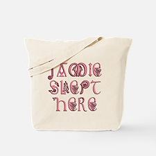 Jamie_slept_here2 Tote Bag