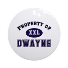 Property of dwayne Ornament (Round)