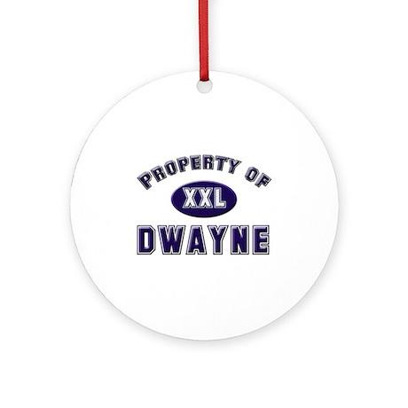 Property of dwayne Ornament (Round)