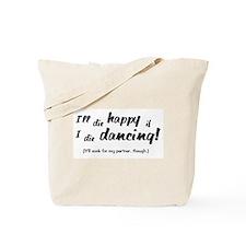 I'll Die Happy if I Die Dancing Tote Bag