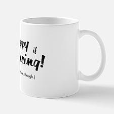 I'll Die Happy if I Die Dancing Mug