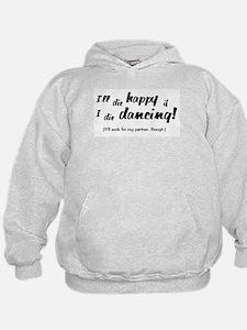 I'll Die Happy if I Die Dancing Hoodie
