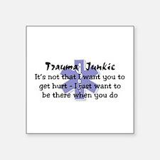 Trauma Junkie Rectangle Sticker