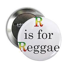 "r4reggae2 copy 2.25"" Button"