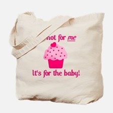for the baby Tote Bag