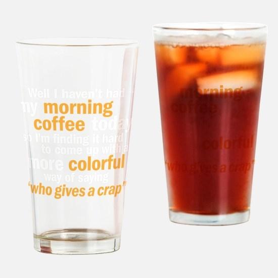 coffeecrapdrk Drinking Glass