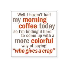 """coffeecrap Square Sticker 3"""" x 3"""""""