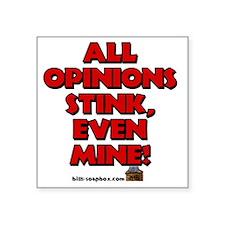 "Opinion shirt back Square Sticker 3"" x 3"""