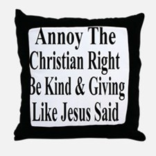 Annoy Christian Right Throw Pillow