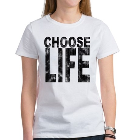 Choose Life Distressed Women's T-Shirt