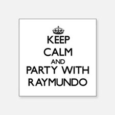 Keep Calm and Party with Raymundo Sticker