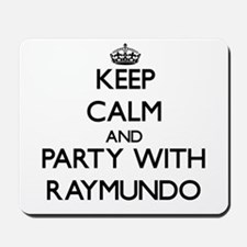 Keep Calm and Party with Raymundo Mousepad