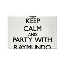 Keep Calm and Party with Raymundo Magnets