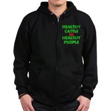 Healthy Cattle Healthy People Zip Hoodie