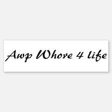 AWP Whore Bumper Bumper Bumper Sticker