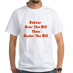 Over the Hill not Under Shirt