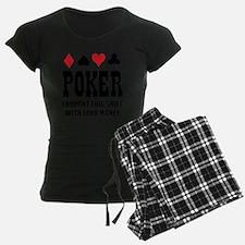 pokermoneyX1 Pajamas