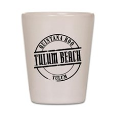 Tulum Beach Title W Shot Glass