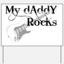 my daddy rocks Yard Sign