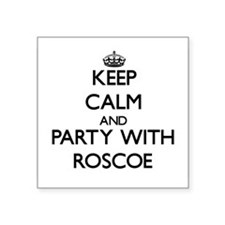 Keep Calm and Party with Roscoe Sticker
