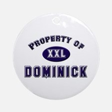 Property of dominick Ornament (Round)