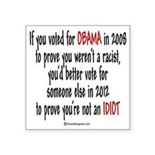 """If you voted for Obama Square Sticker 3"""" x 3"""""""