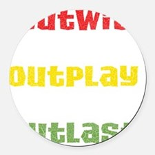 outwit-outplay-outlast Round Car Magnet