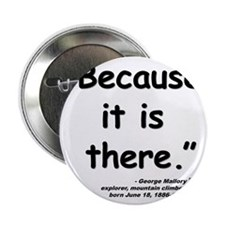 """Mallory Because Quote 2.25"""" Button"""
