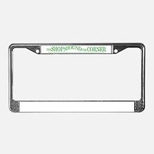 The-Shop-Around-The-Corner-Hig License Plate Frame