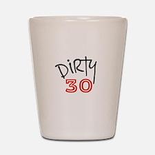 Dirty 30 Birthday Shot Glass